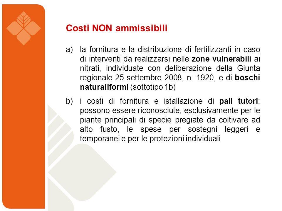 Costi NON ammissibili a) la fornitura e la distribuzione di fertilizzanti in caso di interventi da realizzarsi nelle zone vulnerabili ai nitrati, indi