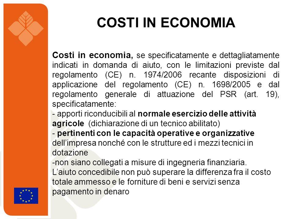 Costi in economia, se specificatamente e dettagliatamente indicati in domanda di aiuto, con le limitazioni previste dal regolamento (CE) n. 1974/2006