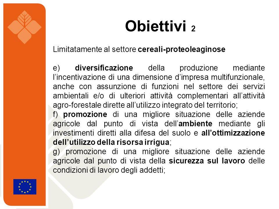 Limitatamente al settore cereali-proteoleaginose e) diversificazione della produzione mediante lincentivazione di una dimensione dimpresa multifunzion
