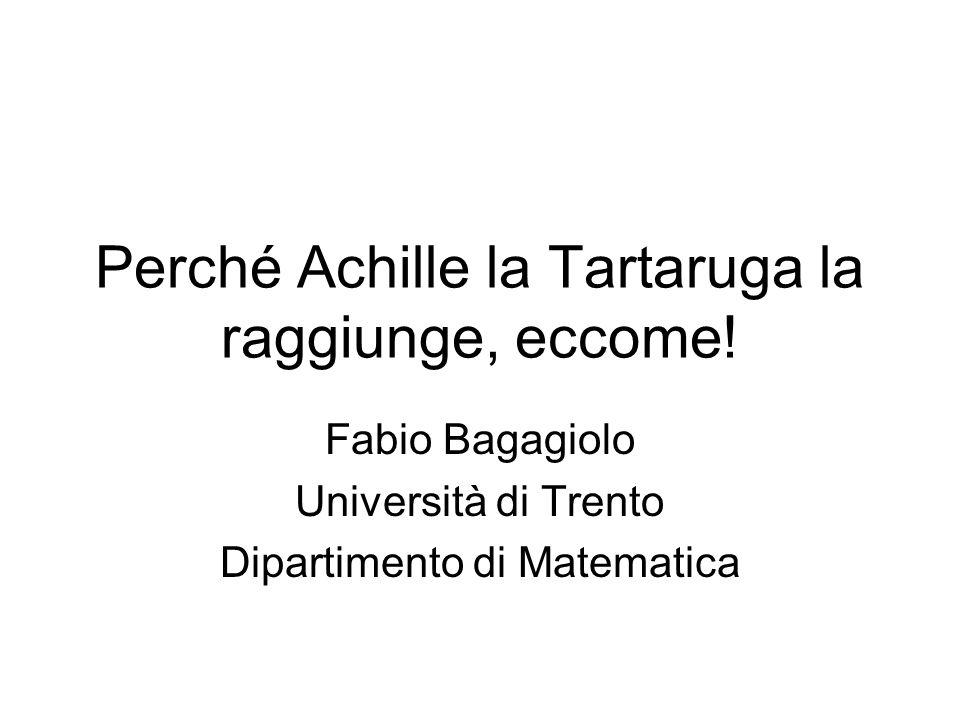 Il paradosso di Zenone Un giorno Achille sfida la Tartaruga in una gara di velocità.