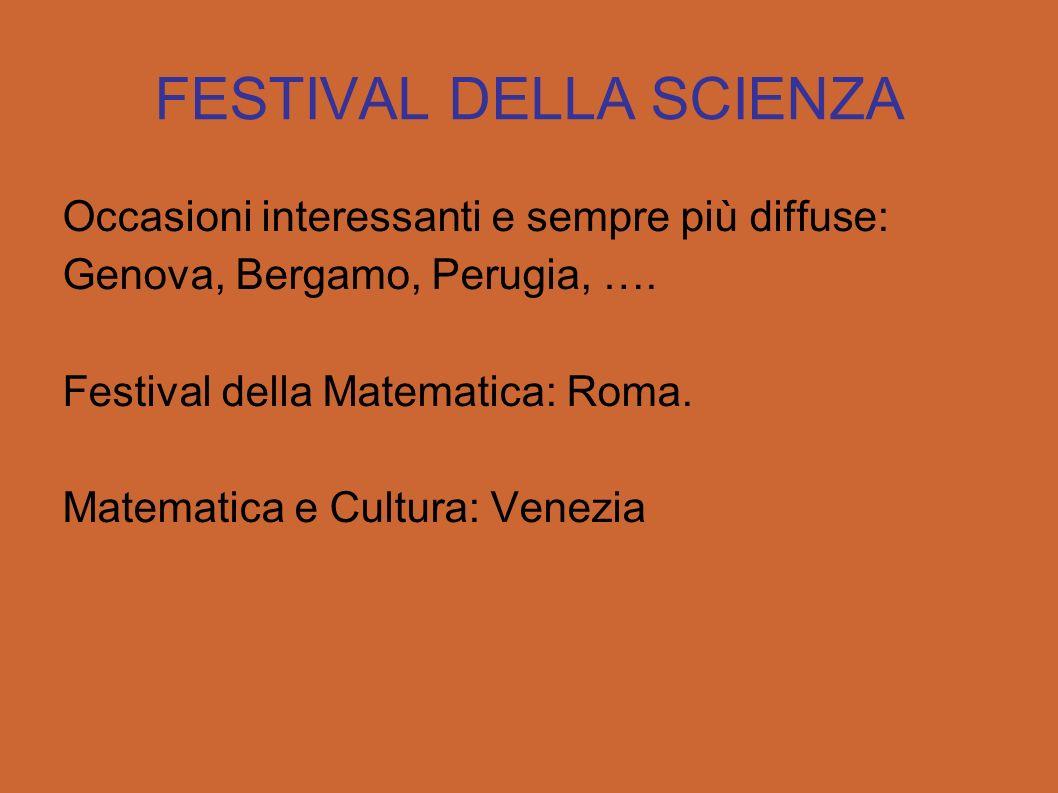 FESTIVAL DELLA SCIENZA Occasioni interessanti e sempre più diffuse: Genova, Bergamo, Perugia, ….