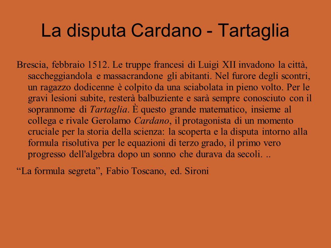 La disputa Cardano - Tartaglia Brescia, febbraio 1512.
