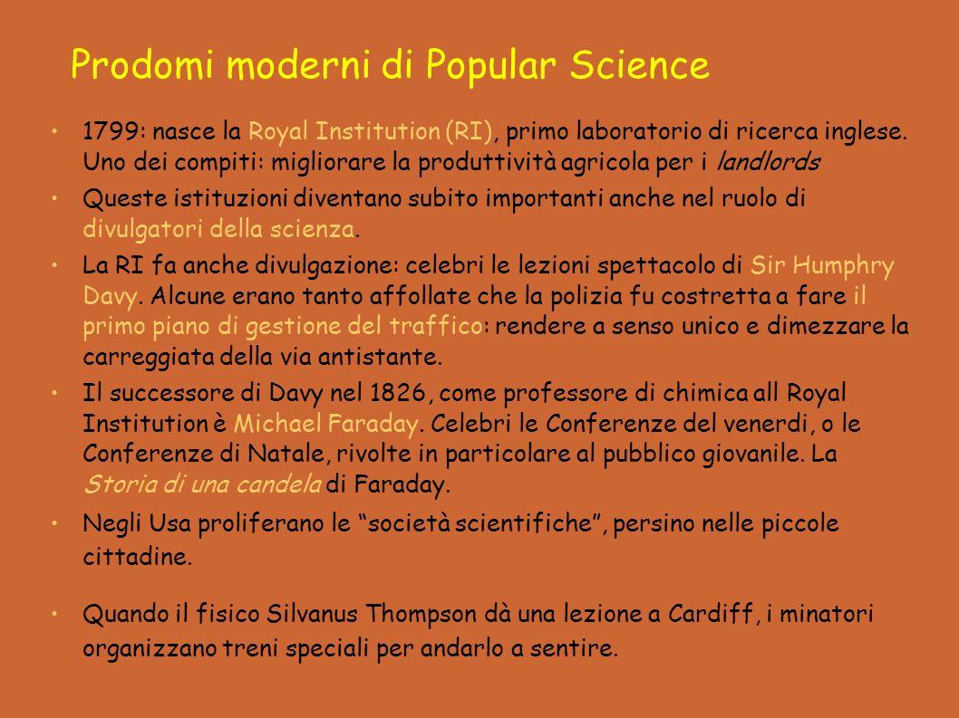 Prodomi moderni di Popular Science 1799: nasce la Royal Institution (RI), primo laboratorio di ricerca inglese.