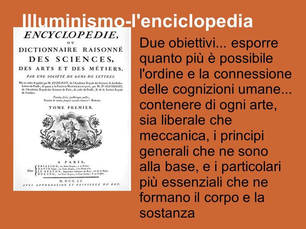 Illuminismo-l enciclopedia Due obiettivi...
