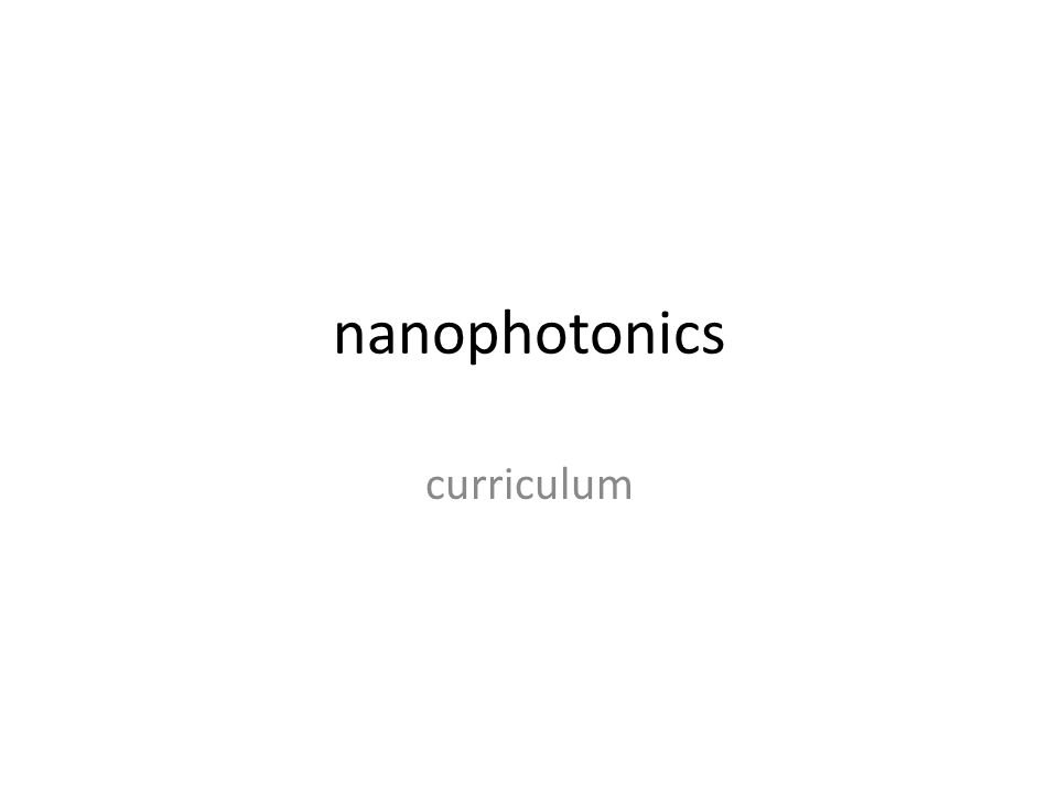 Nanophotonics examples: Controlled spontaneous emission in photonic crystals Willem Vos