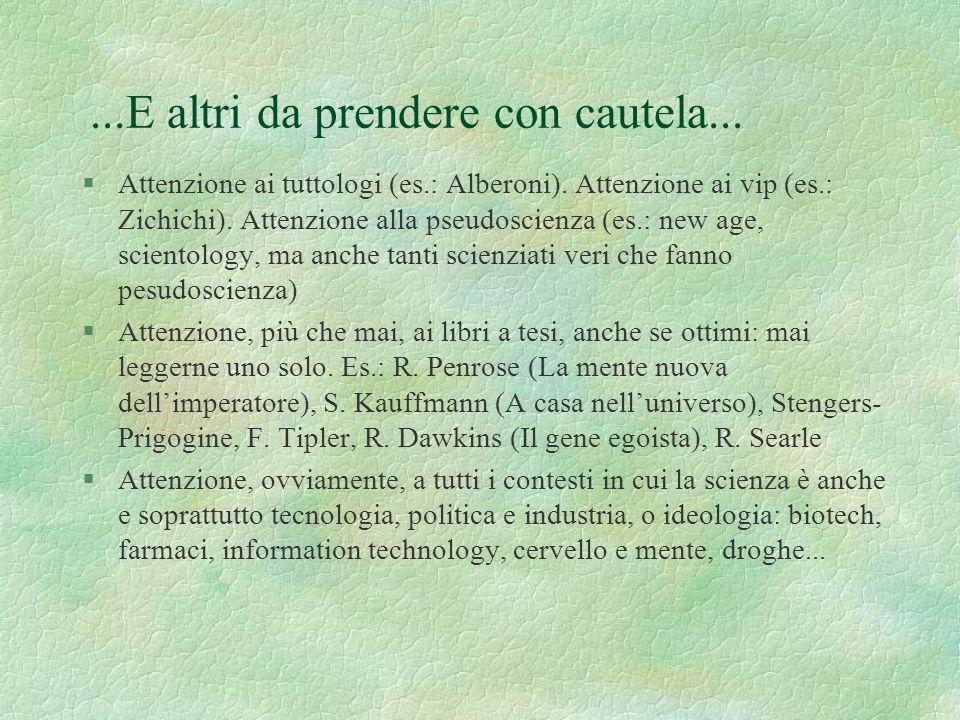 Alcuni esempi di testi consigliabili di comunicazione della scienza... §Fra i classici, quelli noti per una divulgazione nitida, corretta, dei fatti e