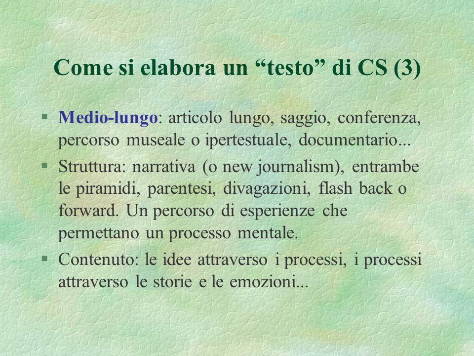 Come si elabora un testo di CS (2) §Medio: articolo-reportage, servizio TV, unità, brano lungo di ipertesto, exhibit articolato, lezione per bambini-r