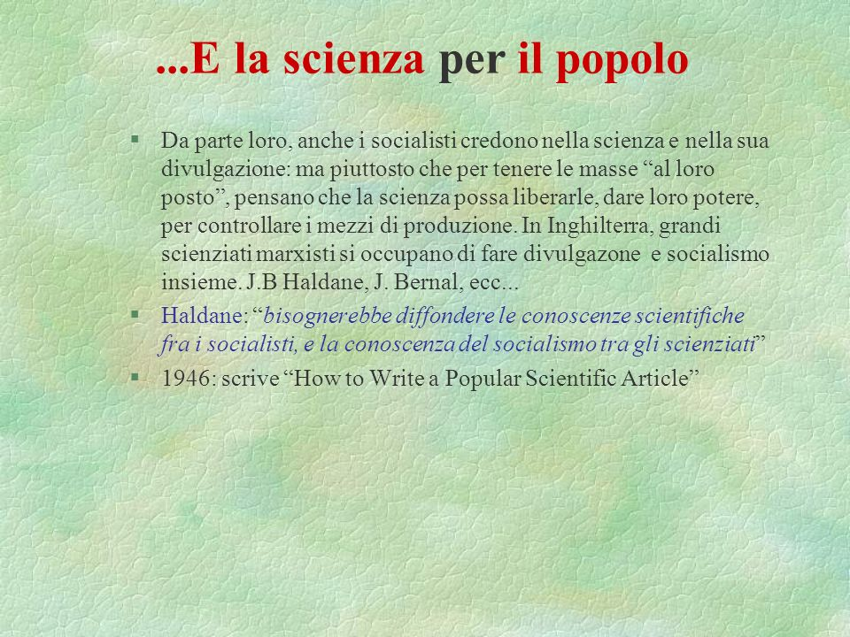 §1921: Edwin Scripps fonda il Science Service, prima agenzia di notizie scientifiche per giornalisti drama lurks in every test tube §1930: William Lau