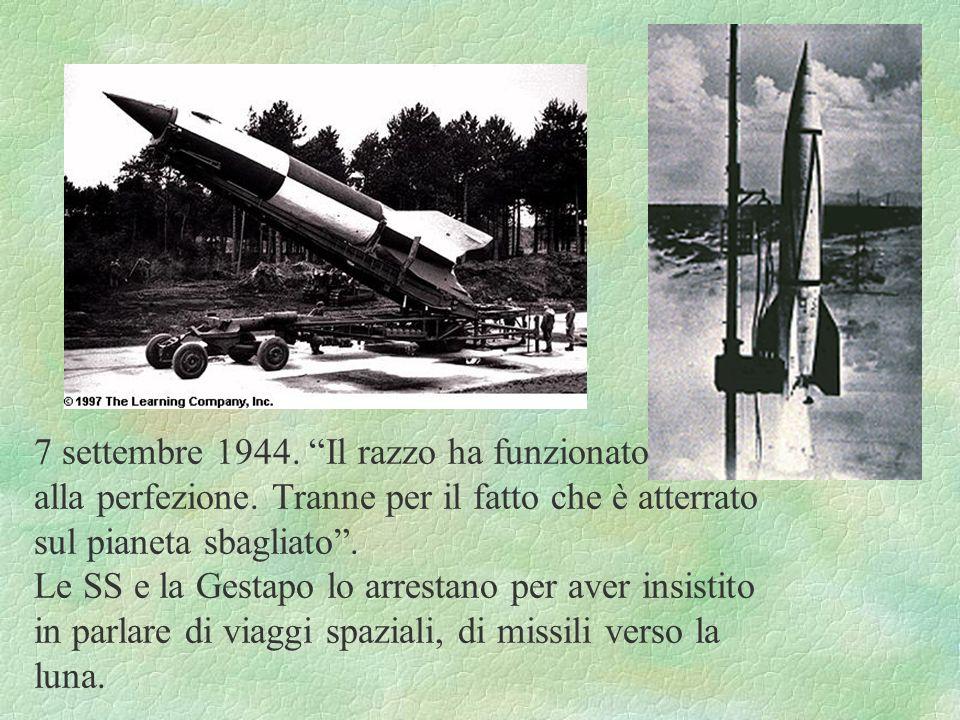 Poi 16 agosto, raggiunto mach 2… ma esplode anche lui Infine, 3 ottobre, il volo è perfetto, il missile arriva a 90.000 metri e poi cade a 200 km prop