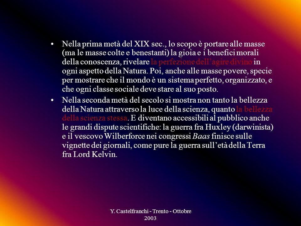 Y. Castelfranchi - Trento - Ottobre 2003 Perché comunicare la scienza.