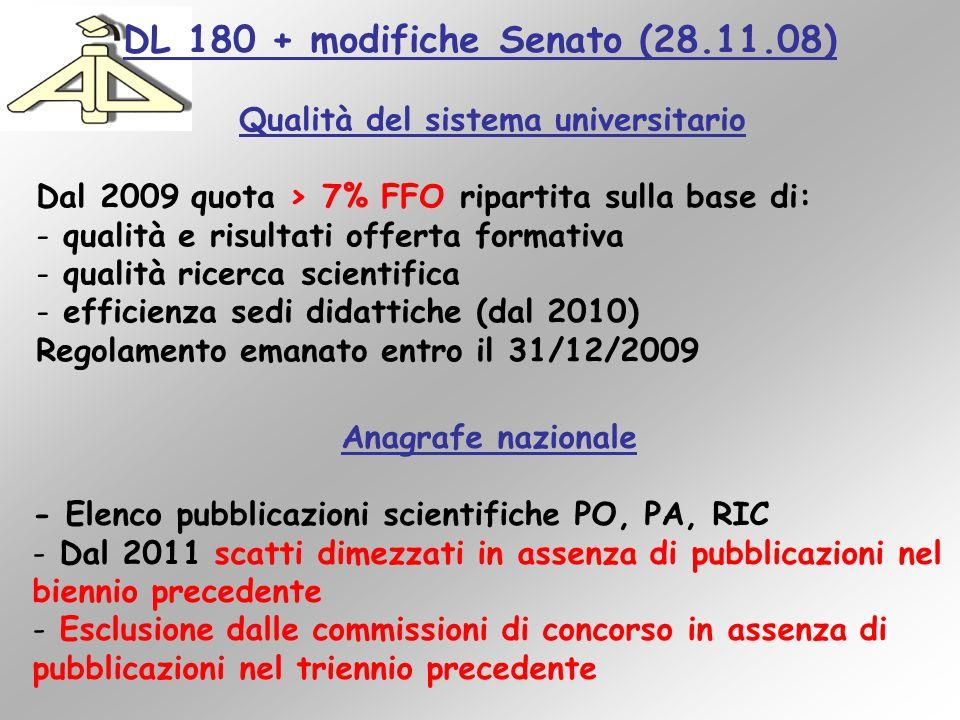 DL 180 + modifiche Senato (28.11.08) Qualità del sistema universitario Dal 2009 quota > 7% FFO ripartita sulla base di: - qualità e risultati offerta