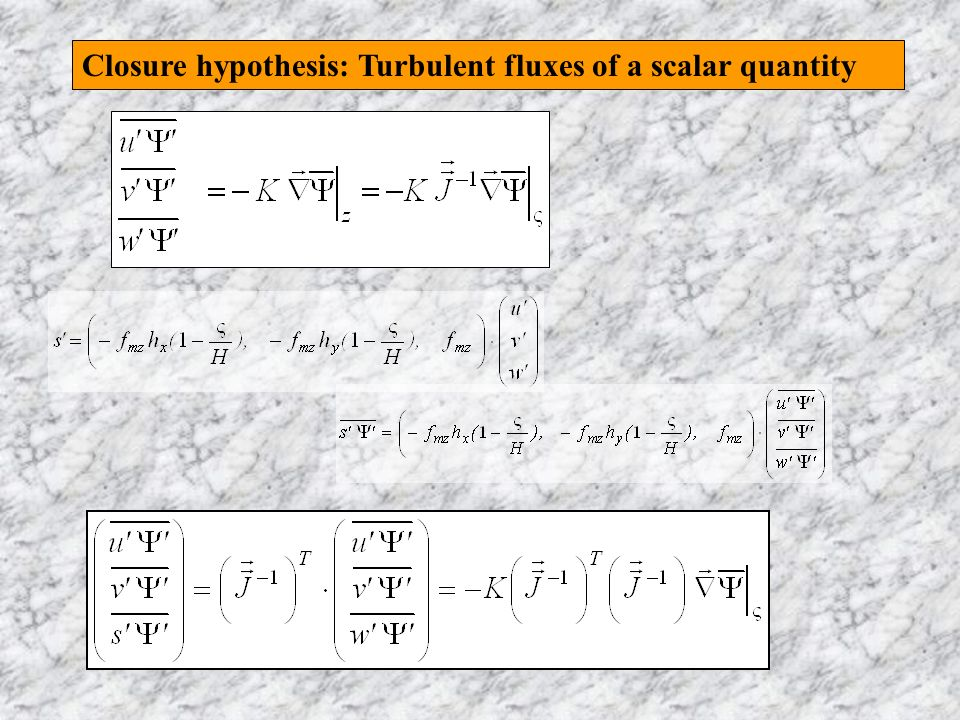 Closure hypothesis: Turbulent fluxes of a scalar quantity