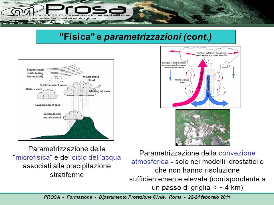 OUTPUT PROSA - Formazione - Dipartimento Protezione Civile, Roma - 22-24 febbraio 2011 Parametrizzazione della