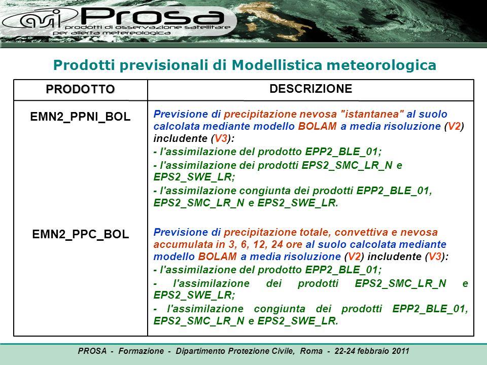 PRODOTTO EMN2_PPNI_BOL EMN2_PPC_BOL DESCRIZIONE Previsione di precipitazione nevosa