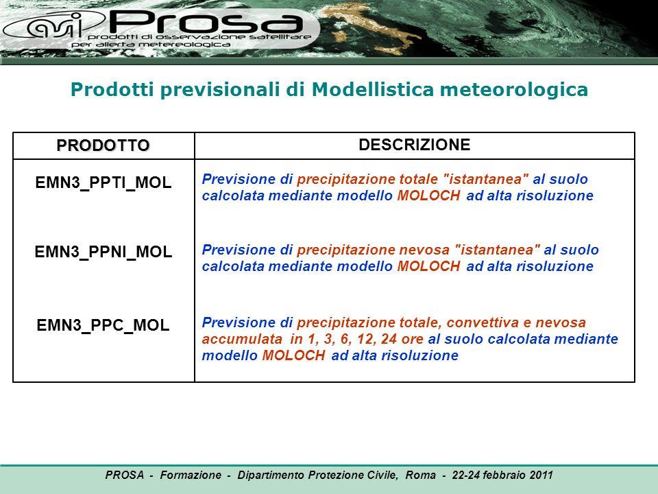 PRODOTTO EMN3_PPTI_MOL EMN3_PPNI_MOL EMN3_PPC_MOL DESCRIZIONE Previsione di precipitazione totale