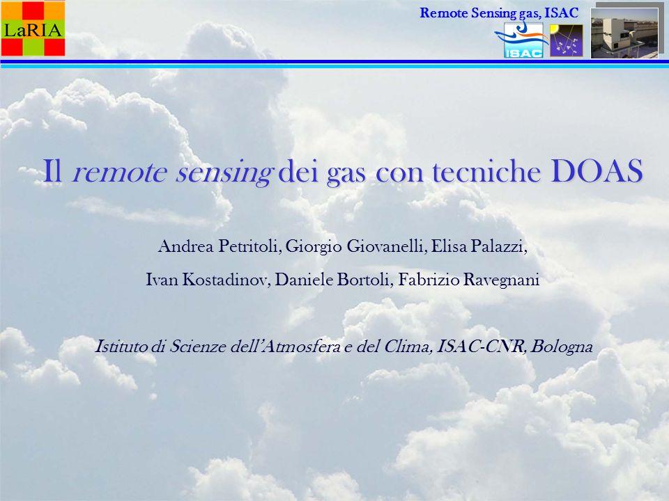Il remote sensing dei gas con tecniche DOAS Andrea Petritoli, Giorgio Giovanelli, Elisa Palazzi, Ivan Kostadinov, Daniele Bortoli, Fabrizio Ravegnani