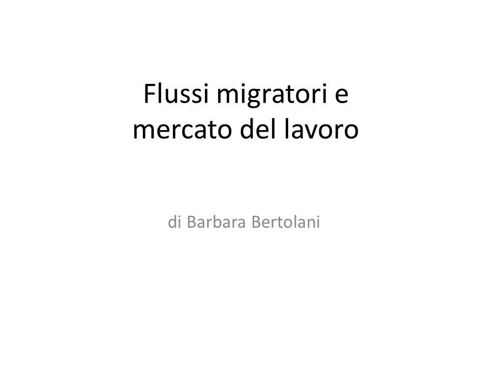 Flussi migratori e mercato del lavoro di Barbara Bertolani