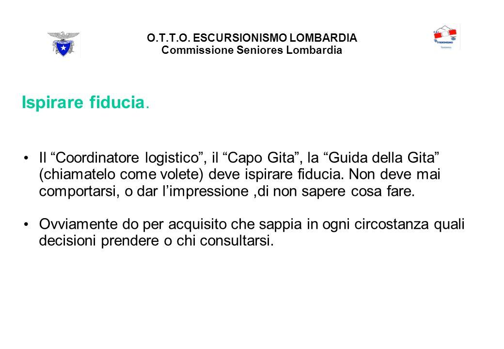 O.T.T.O. ESCURSIONISMO LOMBARDIA Commissione Seniores Lombardia Ispirare fiducia.