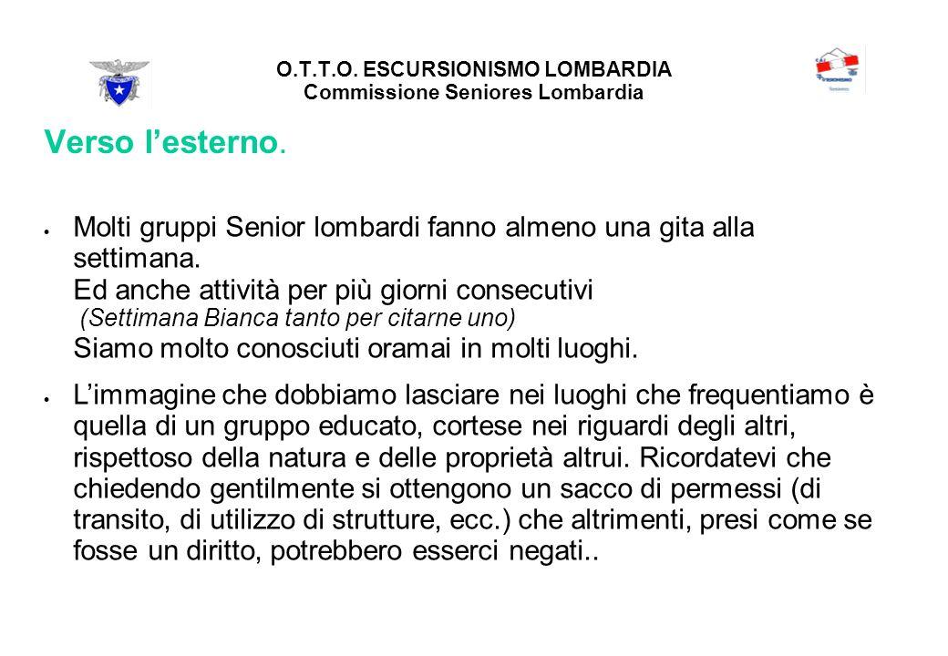 O.T.T.O. ESCURSIONISMO LOMBARDIA Commissione Seniores Lombardia Verso lesterno.