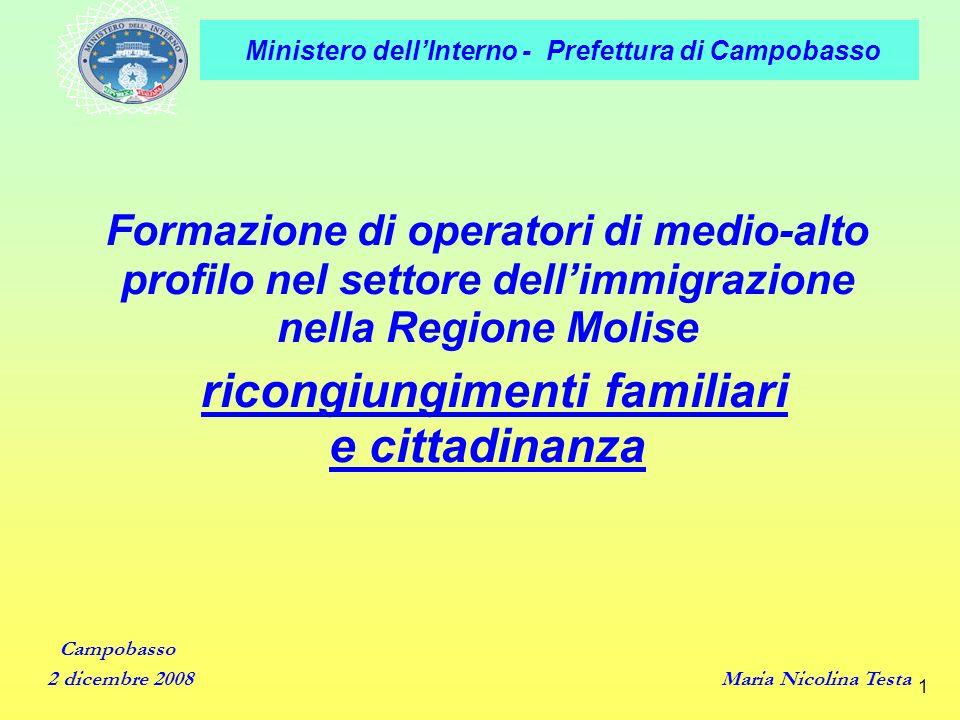 Ministero dellInterno - Prefettura di Campobasso 1 Formazione di operatori di medio-alto profilo nel settore dellimmigrazione nella Regione Molise ric