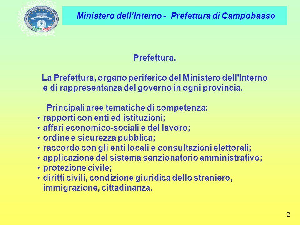 Ministero dellInterno - Prefettura di Campobasso 2 Prefettura. La Prefettura, organo periferico del Ministero dell'Interno e di rappresentanza del gov