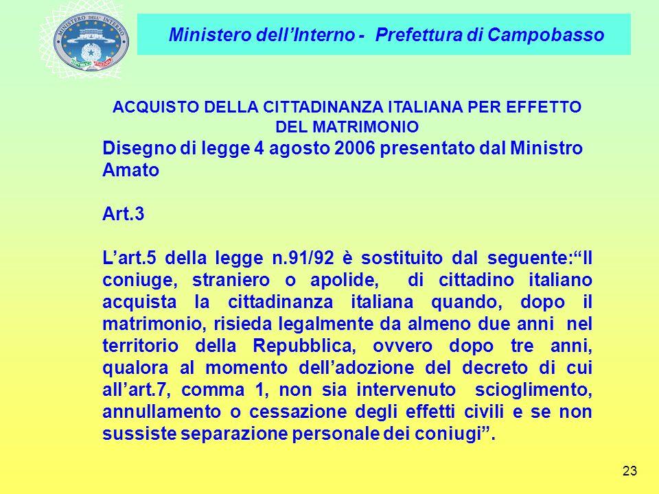 Ministero dellInterno - Prefettura di Campobasso 23 ACQUISTO DELLA CITTADINANZA ITALIANA PER EFFETTO DEL MATRIMONIO Disegno di legge 4 agosto 2006 pre