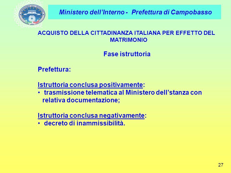 Ministero dellInterno - Prefettura di Campobasso 27 ACQUISTO DELLA CITTADINANZA ITALIANA PER EFFETTO DEL MATRIMONIO Fase istruttoria Prefettura: Istru