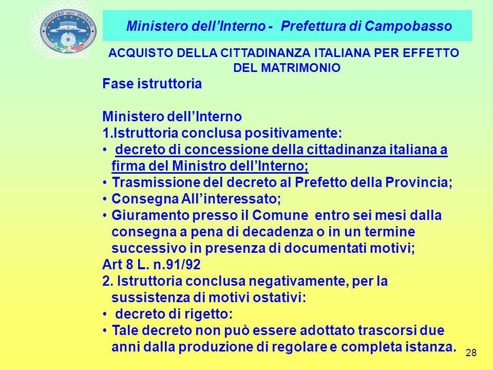 Ministero dellInterno - Prefettura di Campobasso 28 ACQUISTO DELLA CITTADINANZA ITALIANA PER EFFETTO DEL MATRIMONIO Fase istruttoria Ministero dellInt