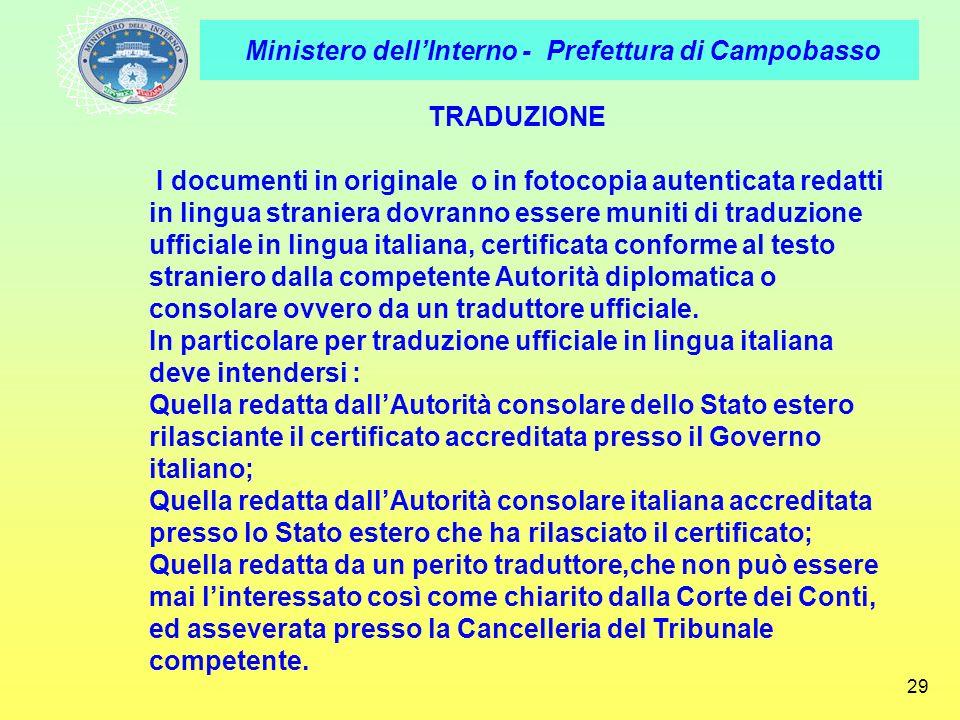 Ministero dellInterno - Prefettura di Campobasso 29 TRADUZIONE I documenti in originale o in fotocopia autenticata redatti in lingua straniera dovrann