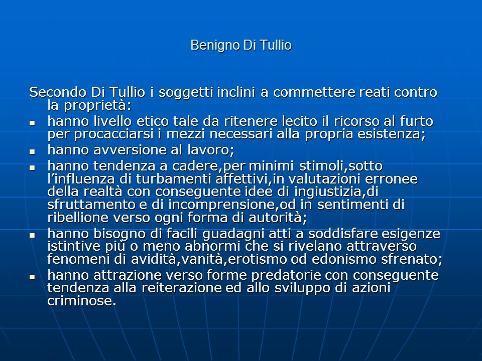 Benigno Di Tullio Secondo Di Tullio i soggetti inclini a commettere reati contro la proprietà: hanno livello etico tale da ritenere lecito il ricorso