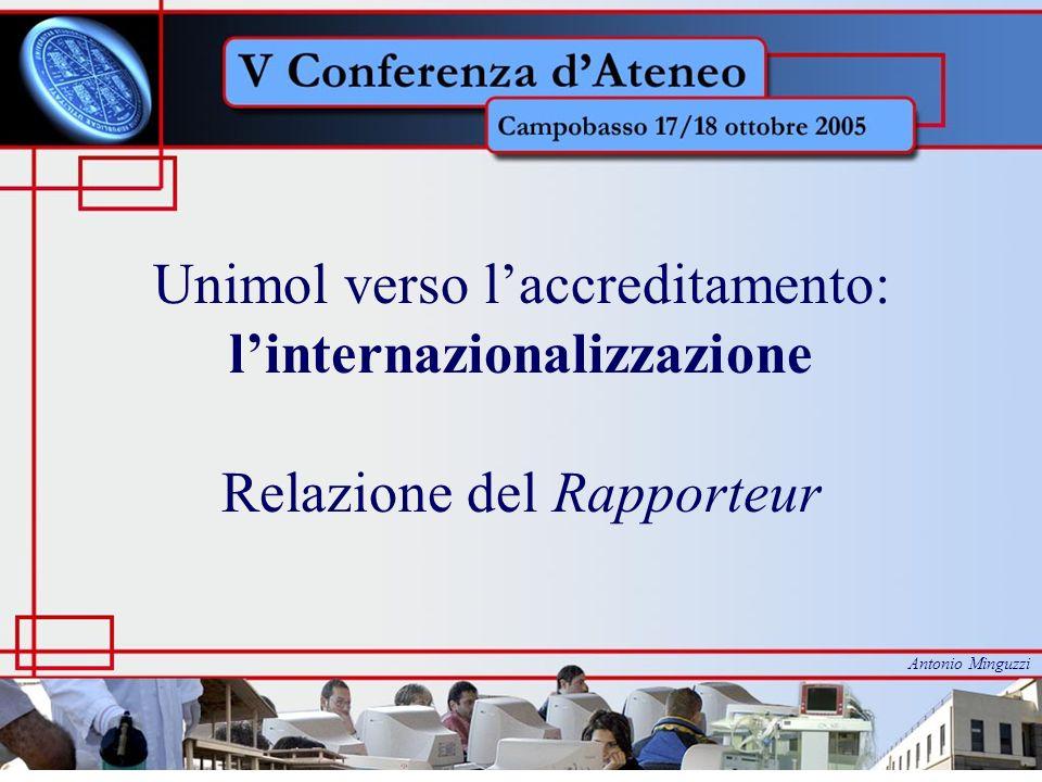 Unimol verso laccreditamento: linternazionalizzazione Relazione del Rapporteur Antonio Minguzzi