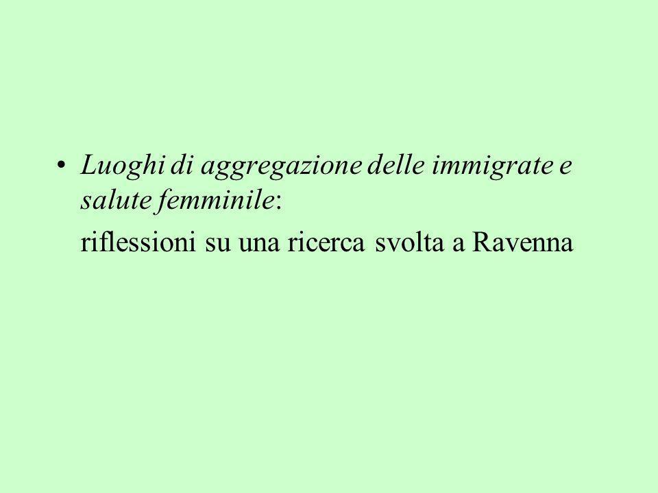Luoghi di aggregazione delle immigrate e salute femminile: riflessioni su una ricerca svolta a Ravenna