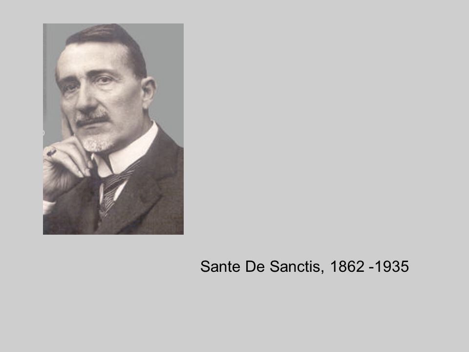 Sante De Sanctis, 1862 -1935