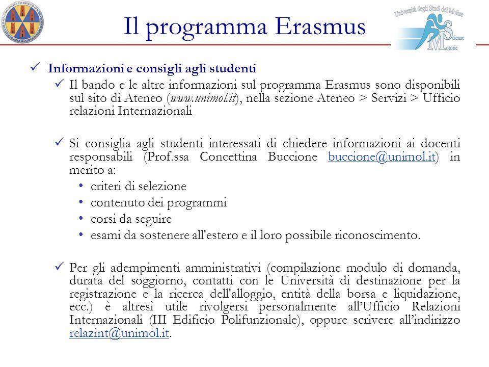 Il programma Erasmus Informazioni e consigli agli studenti Il bando e le altre informazioni sul programma Erasmus sono disponibili sul sito di Ateneo