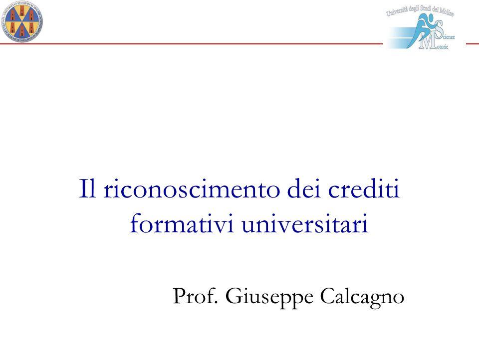 Il riconoscimento dei crediti formativi universitari Prof. Giuseppe Calcagno