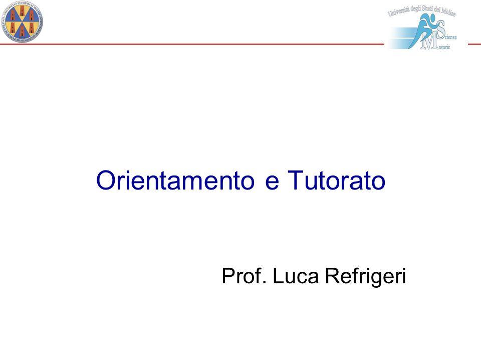Orientamento e Tutorato Prof. Luca Refrigeri