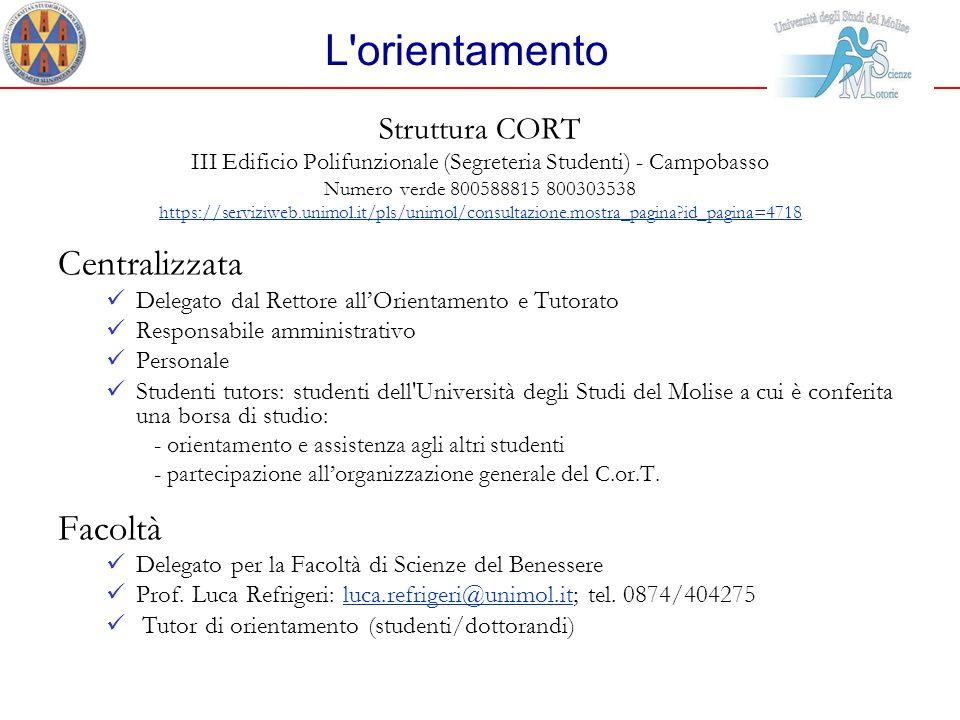 L'orientamento Struttura CORT III Edificio Polifunzionale (Segreteria Studenti) - Campobasso Numero verde 800588815 800303538 https://serviziweb.unimo