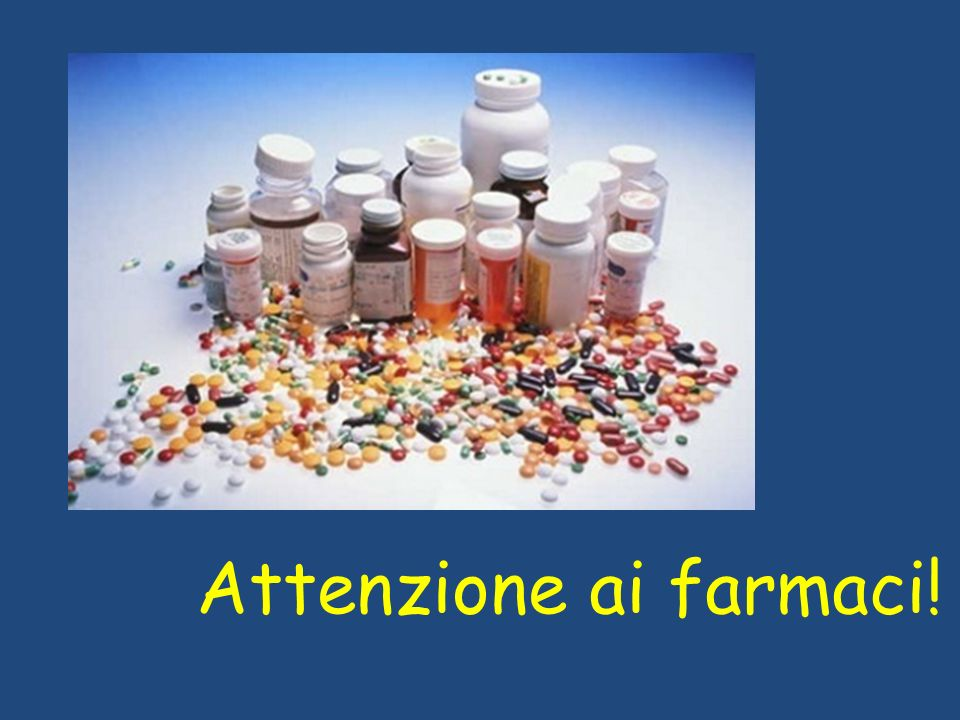 Attenzione ai farmaci!