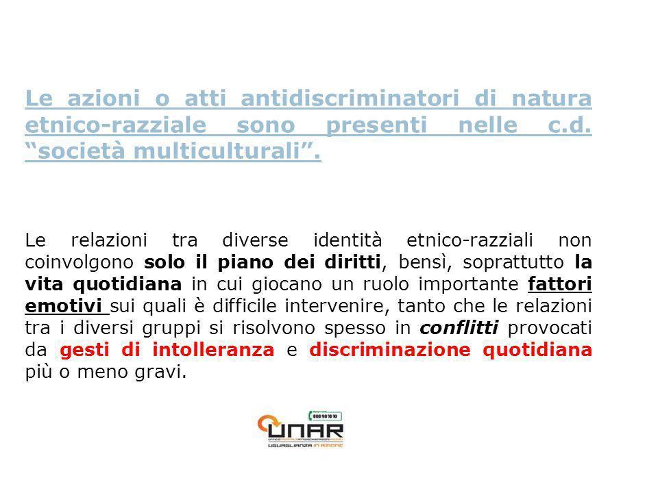 Le azioni o atti antidiscriminatori di natura etnico-razziale sono presenti nelle c.d.
