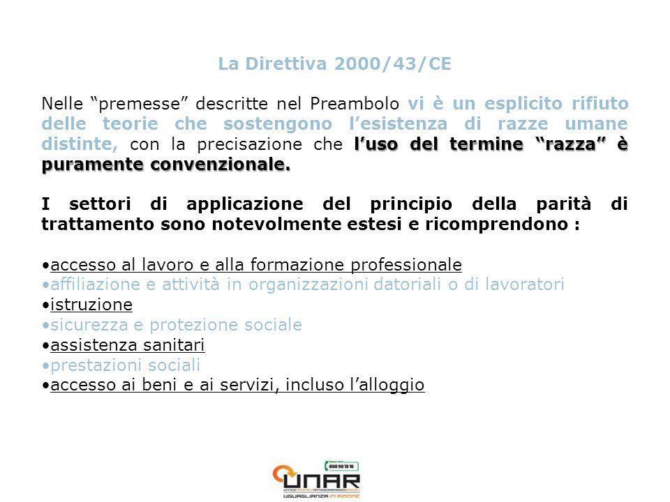 La Direttiva 2000/43/CE luso del termine razza è puramente convenzionale.