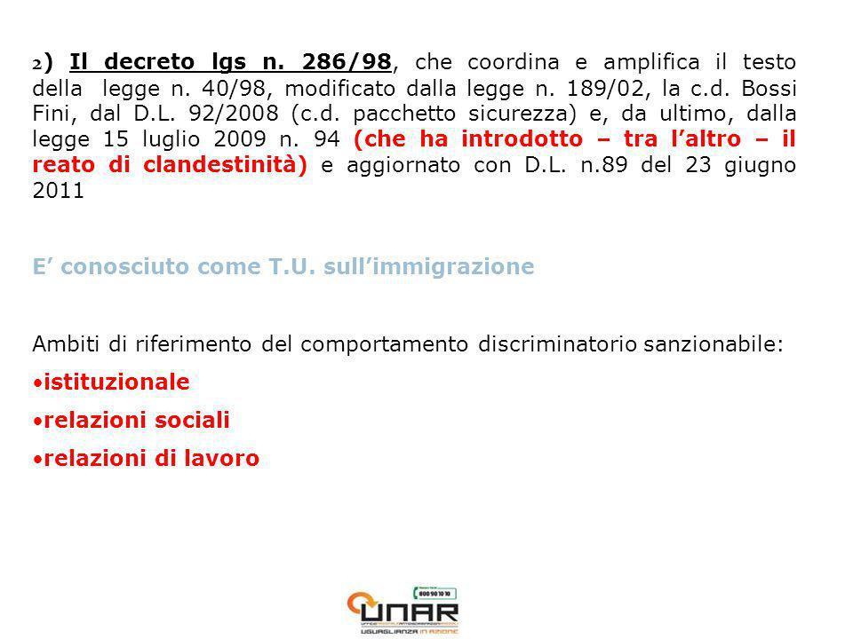 2 ) Il decreto lgs n. 286/98, che coordina e amplifica il testo della legge n.