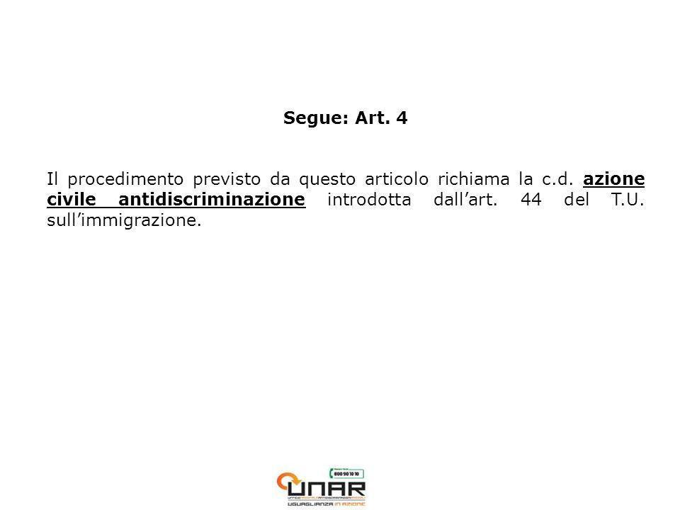 Segue: Art. 4 Il procedimento previsto da questo articolo richiama la c.d.