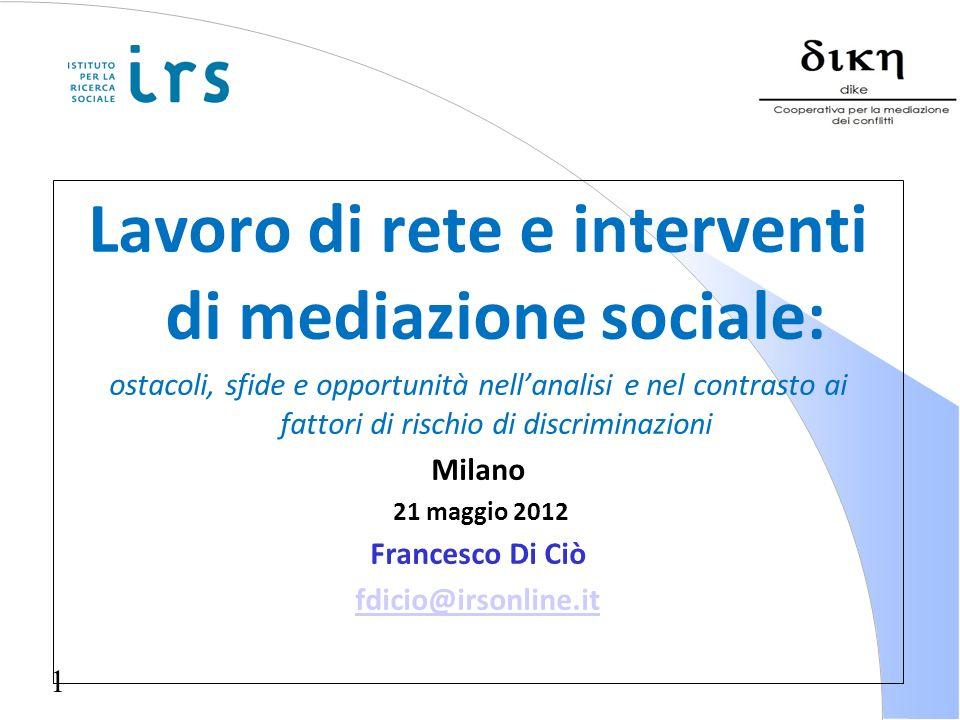 1 Lavoro di rete e interventi di mediazione sociale: ostacoli, sfide e opportunità nellanalisi e nel contrasto ai fattori di rischio di discriminazion