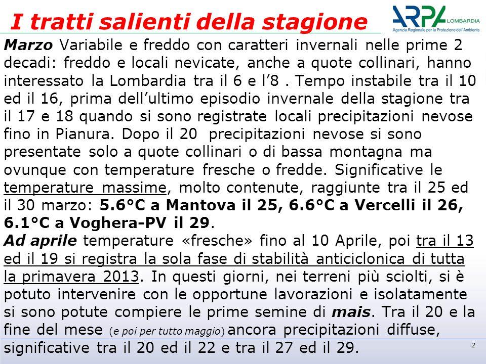 Marzo Variabile e freddo con caratteri invernali nelle prime 2 decadi: freddo e locali nevicate, anche a quote collinari, hanno interessato la Lombardia tra il 6 e l8.
