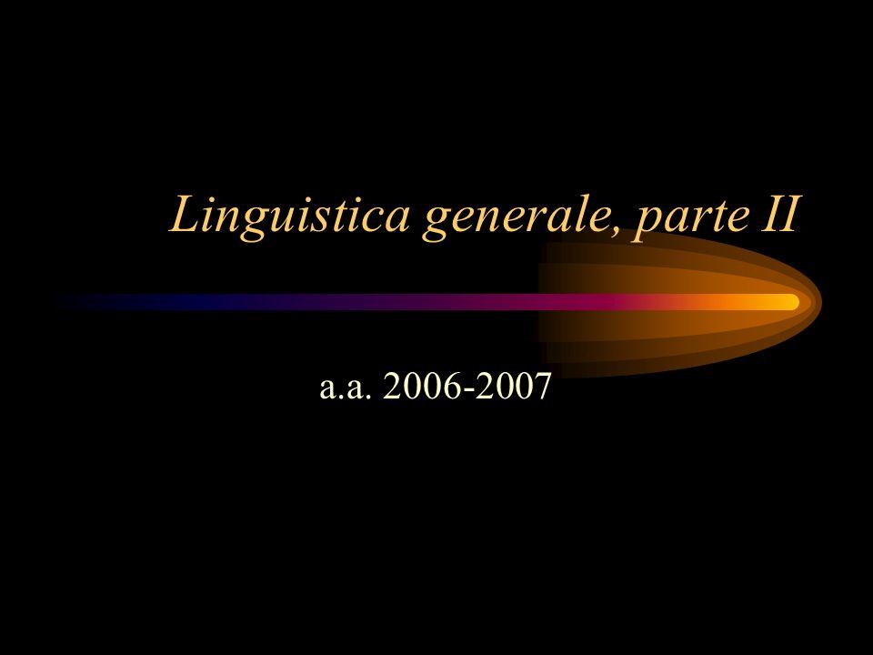 Linguistica generale, parte II a.a. 2006-2007