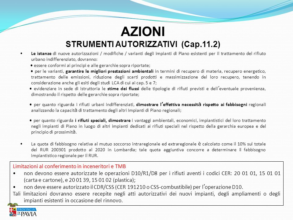 AZIONI STRUMENTI AUTORIZZATIVI (Cap.11.2) Le istanze di nuove autorizzazioni / modifiche / varianti degli impianti di Piano esistenti per il trattamen