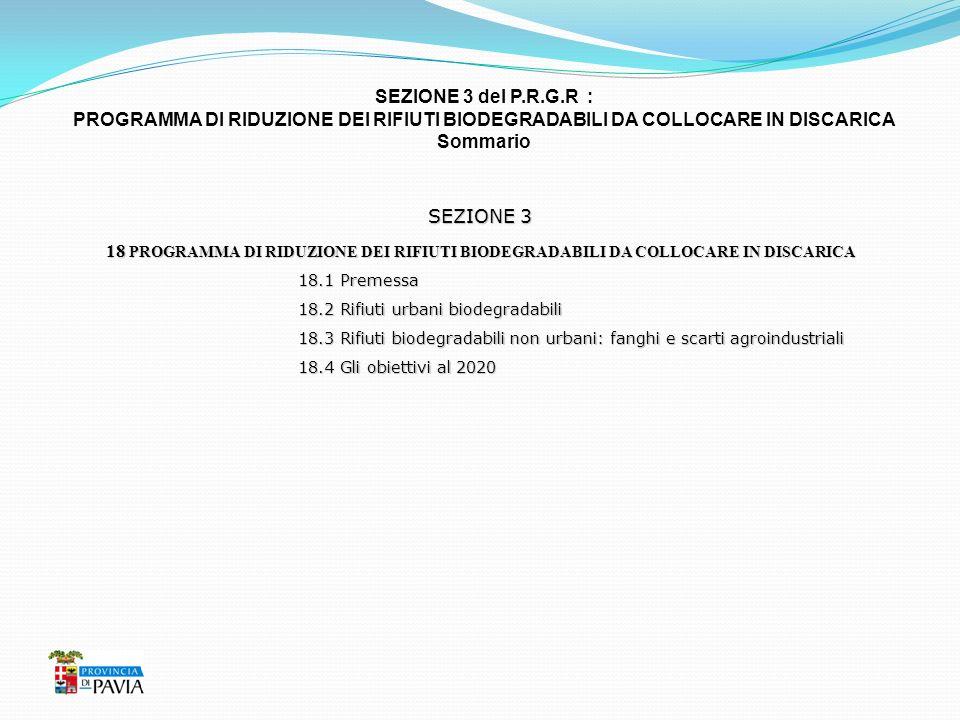 SEZIONE 3 del P.R.G.R : PROGRAMMA DI RIDUZIONE DEI RIFIUTI BIODEGRADABILI DA COLLOCARE IN DISCARICA Sommario SEZIONE 3 18 PROGRAMMA DI RIDUZIONE DEI R