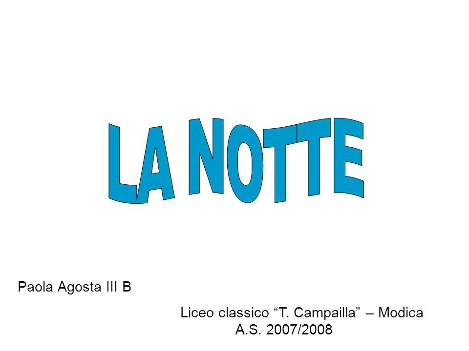 Liceo classico T. Campailla – Modica A.S. 2007/2008 Paola Agosta III B