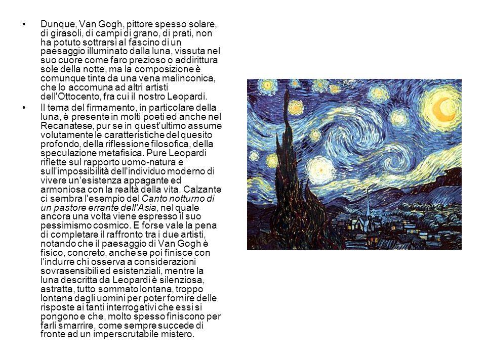 Dunque, Van Gogh, pittore spesso solare, di girasoli, di campi di grano, di prati, non ha potuto sottrarsi al fascino di un paesaggio illuminato dalla