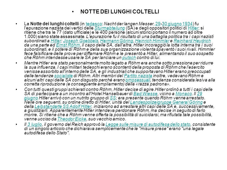 NOTTE DEI LUNGHI COLTELLI La Notte dei lunghi coltelli (in tedesco: Nacht der langen Messer, 29-30 giugno 1934) fu l'epurazione nazista dei vertici de